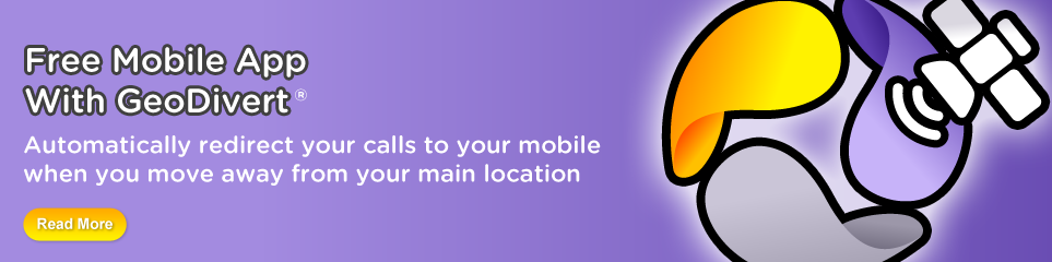 Our Free Mobile App With GeoDivert Will Automatically Divert Your Calls When You Are Away From Your Home Or Office